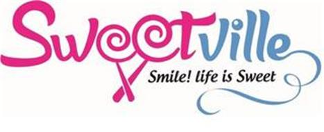 SWEETVILLE SMILE! LIFE IS SWEET