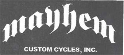 MAYHEM CUSTOM CYCLES, INC.