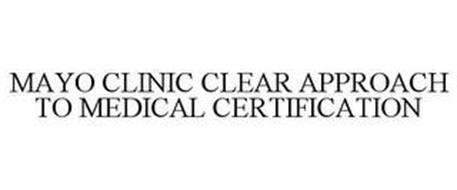 MAYO CLINIC CLEAR APPROACH TO MEDICAL CERTIFICATION