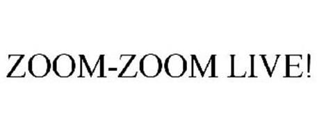 ZOOM-ZOOM LIVE!