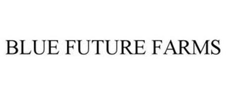 BLUE FUTURE FARMS