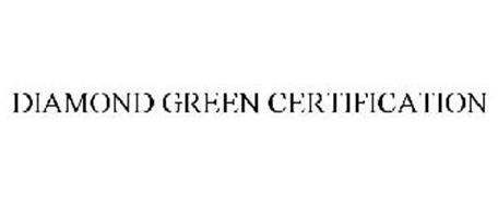 DIAMOND GREEN CERTIFICATION