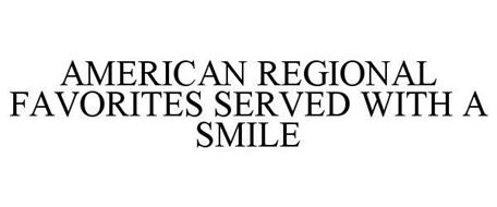 AMERICAN REGIONAL FAVORITES SERVED WITH A SMILE