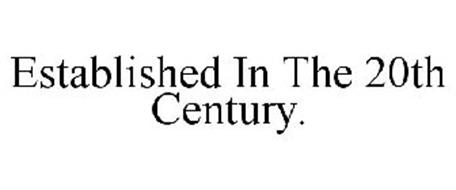 ESTABLISHED IN THE 20TH CENTURY.