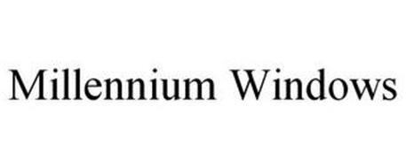 MILLENNIUM WINDOWS