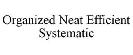 ORGANIZED NEAT EFFICIENT SYSTEMATIC