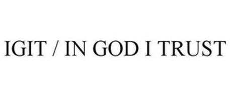 IGIT / IN GOD I TRUST