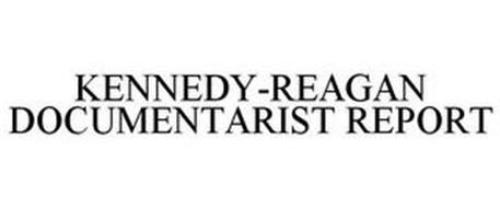 KENNEDY-REAGAN DOCUMENTARIST REPORT