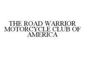 THE ROAD WARRIOR MOTORCYCLE CLUB OF AMERICA