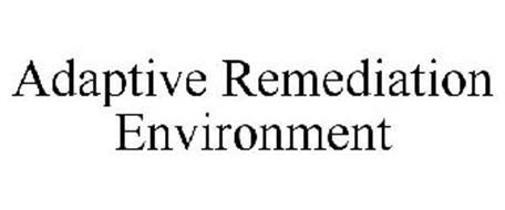 ADAPTIVE REMEDIATION ENVIRONMENT