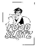 FOOD SLUTZ