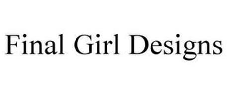 FINAL GIRL DESIGNS