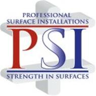 PSI PROFESSIONAL SURFACE INSTALLATIONS STRENGTH IN SURFACES