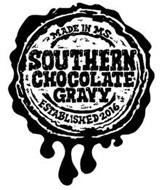 MADE IN MS SOUTHERN CHOCOLATE GRAVY ESTABLISHED 2016
