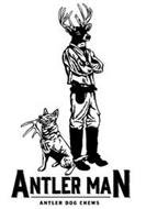 ANTLER MAN ANTLER DOG CHEWS