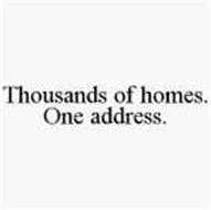 THOUSANDS OF HOMES. ONE ADDRESS.