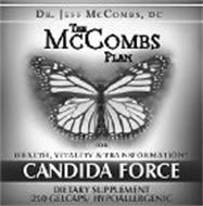 THE MCCOMBS PLAN FOR HEALTH, VITALITY & TRANSFORMATION DR. JEFF MCCOMBS, DC CANDIDA FORCE DIETARY SUPPLEMENT 250 GELCAPS/ HYPOALLERGENIC