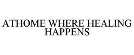 ATHOME WHERE HEALING HAPPENS