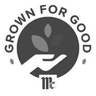 GROWN FOR GOOD MC