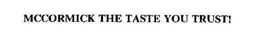 MCCORMICK THE TASTE YOU TRUST!