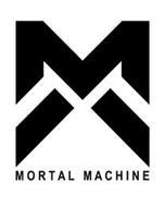 M MORTAL MACHINE