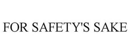 FOR SAFETY'S SAKE