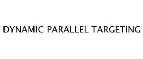 DYNAMIC PARALLEL TARGETING