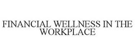 FINANCIAL WELLNESS IN THE WORKPLACE
