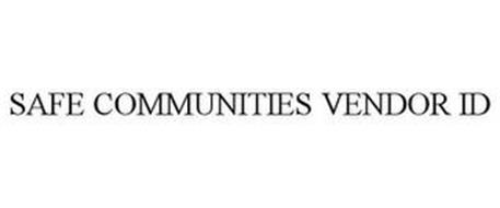 SAFE COMMUNITIES VENDOR ID