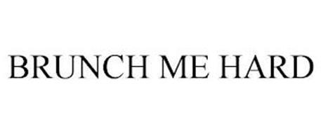 BRUNCH ME HARD