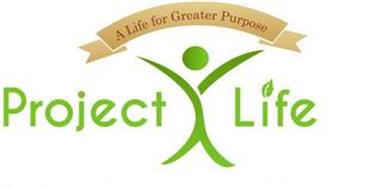 PROJECT X LIFE ; A LIFE FOR A GREATER PURPOSE