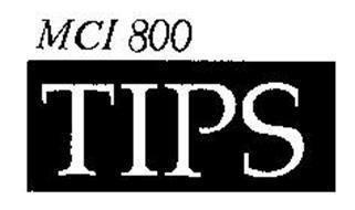 MCI 800 TIPS