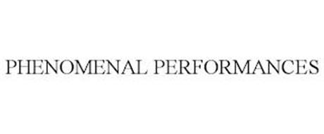 PHENOMENAL PERFORMANCES