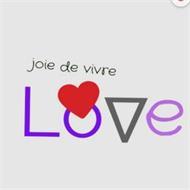 JOIE DE VIVRE LOVE