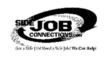 SIDEJOB CONNECTIONS.COM GOT A SIDE JOB? NEED A SIDE JOB? WE CAN HELP!