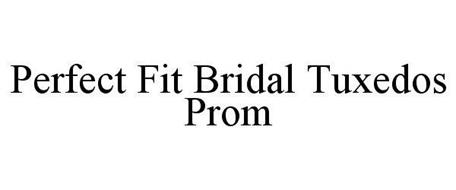 PERFECT FIT BRIDAL TUXEDOS PROM