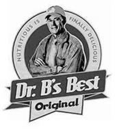 NUTRITIOUS IS FINALLY DELICIOUS DR. B'SBEST ORIGINAL