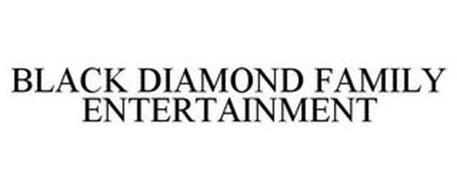 BLACK DIAMOND FAMILY ENTERTAINMENT