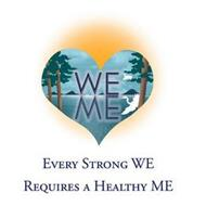 WE ME EVERY STRONG WE REQUIRES A HEALTHY ME