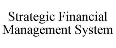 STRATEGIC FINANCIAL MANAGEMENT SYSTEM