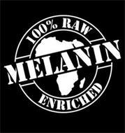 100% RAW MELANIN ENRICHED