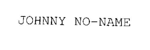 JOHNNY NO-NAME