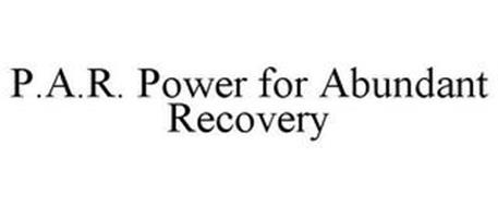 P.A.R. POWER FOR ABUNDANT RECOVERY