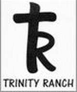 TRINITY RANCH TR