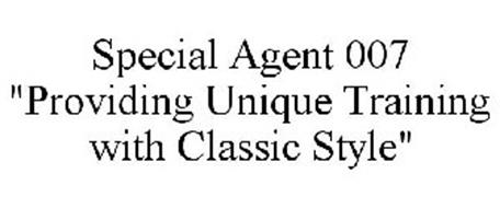 """SPECIAL AGENT 007 """"PROVIDING UNIQUE TRAINING WITH CLASSIC STYLE"""""""