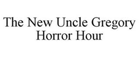 THE NEW UNCLE GREGORY HORROR HOUR