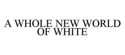 A WHOLE NEW WORLD OF WHITE