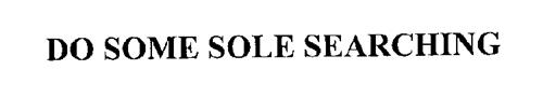 DO SOME SOLE SEARCHING