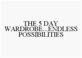 THE 5 DAY WARDROBE...ENDLESS POSSIBILITIES