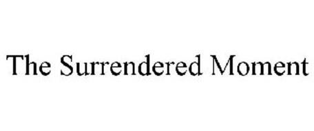 THE SURRENDERED MOMENT